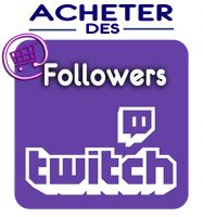 Followers Twitch pas chers
