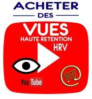 Obtenir des vues Youtube Haute Rétention HRV