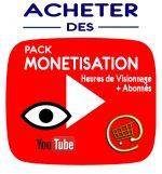 Monétisation Youtube - Acheter des heures de Visionnage et des abonnés YouTube